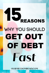 15 Reason Why You Should Get Out of Debt Fast
